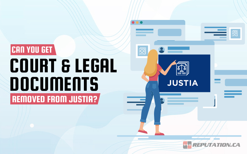 Can You Get Court and Legal Documents Removed from Justia?
