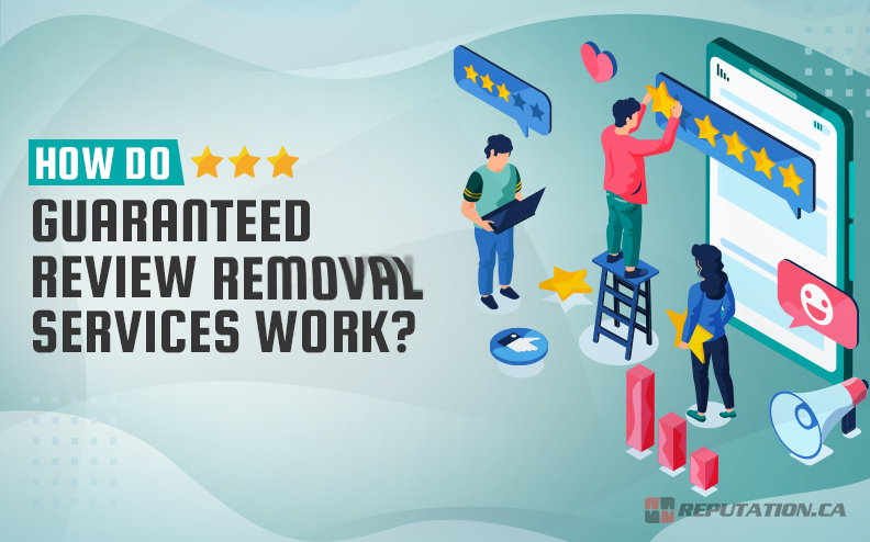 Guide: How Do Guaranteed Review Removal Services Work?