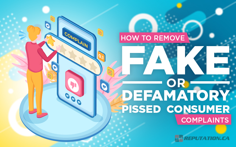 How to Remove Fake or Defamatory PissedConsumer Complaints