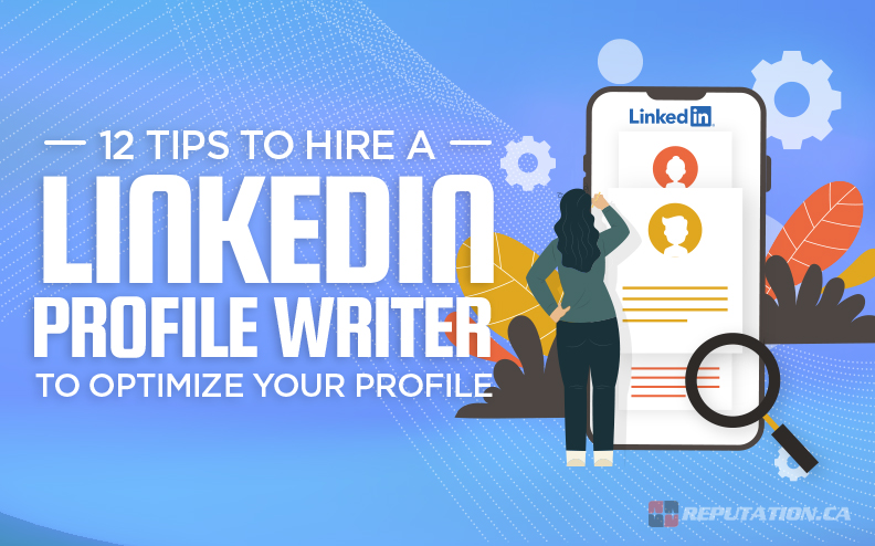 12 Tips to Hire a LinkedIn Profile Writer to Optimize Your Profile