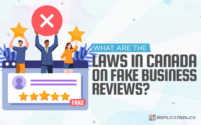 Laws Canada Fake Reviews